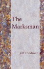 The Marksman (Carnegie Mellon University Press Poetry Series ) Cover Image