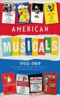 American Musicals: The Complete Books and Lyrics of Eight Broadway Classics 1950 -1969 (Loa #254): Guys and Dolls / The Pajama Game / My Fair Lady / G Cover Image