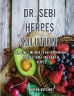 Dr. Sebi: Dr. Sebi's Method to Get Rid Forever of Cold Sores and Genital Herpes Cover Image