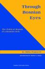 Through Bosnian Eyes: The Political Memoir of a Bosnian Serb (Central European Studies) Cover Image