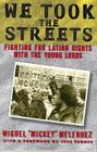 We Took the Streets: Fighting for Latino Rights with the Young Lords Cover Image