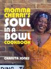 Momma Cherri's Soul in a Bowl Cookbook Cover Image