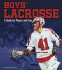 Boys' Lacrosse: A Guide for Players and Fans (Sports Zone) Cover Image