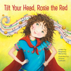 Tilt Your Head, Rosie the Red Cover Image