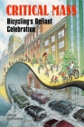 Critical Mass: Bicycling's Defiant Celebration Cover Image