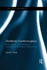 Gendering Counterinsurgency: Performativity, Embodiment and Experience in the Afghan 'Theatre of War' Cover Image
