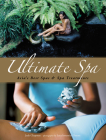 Ultimate Spa: Asia's Best Spas and Spa Treatments Cover Image