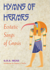 Hymns Of Hermes: Ecstatic Songs of Gnosis Cover Image