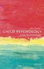 Child Psychology: A Very Short Introduction (Very Short Introductions) Cover Image