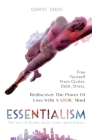 Essentialism: Free Yourself from the Clutter, Debt, and Stress - Rediscover the Power of Less with a Stoic Mind - Cover Image
