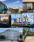 Building Berlin, Vol. 9: The Latest Architecture in and Out of the Capital Cover Image
