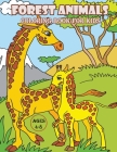 Forest Animals Coloring Book For Kids: Featuring Cute Woodland Animals (Foxes, Wolfs, Rabbits, Deers, Bears, Owls) And Beautiful Forest Scenes colorin Cover Image