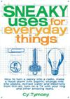 Sneaky Uses for Everyday Things (Sneaky Books #1) Cover Image
