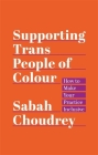 Supporting Trans People of Colour: How to Make Your Practice Inclusive Cover Image