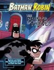 The Prints of Thieves: Batman & Robin Use Fingerprint Analysis to Crack the Case (Batman & Robin Crime Scene Investigations) Cover Image