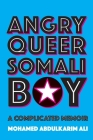 Angry Queer Somali Boy: A Complicated Memoir (Regina Collection #6) Cover Image