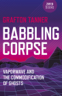 Babbling Corpse: Vaporwave and the Commodification of Ghosts Cover Image