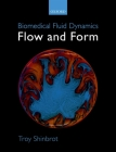 Biomedical Fluid Dynamics: Flow and Form Cover Image