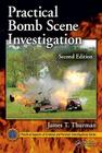 Practical Bomb Scene Investigation, Second Edition (Practical Aspects of Criminal & Forensic Investigations) Cover Image