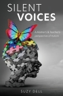 Silent Voices: A Mother's & Teacher's perspective of Autism Cover Image