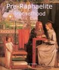 The Pre-Raphaelites (Art of Century) Cover Image