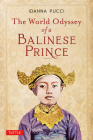 The World Odyssey of a Balinese Prince Cover Image