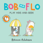 Bob and Flo Play Hide-and-Seek (Board Book) Cover Image
