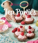 American Girl Tea Parties: Delicious Sweets & Savory Treats to Share: (Kid's Baking Cookbook, Cookbooks for Girls, Kid's Party Cookbook) Cover Image