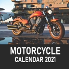 motorcycle calendar 2021: motorcycle calendar 2021: calendar 8.5x 8.5 glossy perfect Calendar 2021 to decorate your office desc or your wall or Cover Image