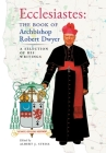 Ecclesiastes (The Book of Archbishop Robert Dwyer): A Selection of His Writings Cover Image