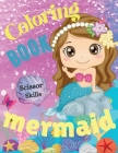 Mermaid Coloring Book Scissor Skills: Great Coloring and Activity Book for Kids Ages 4-8 Cover Image