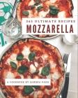 365 Ultimate Mozzarella Recipes: A Mozzarella Cookbook You Will Need Cover Image