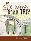 The Six Week Road Trip Cover Image
