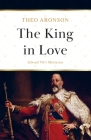 The King in Love: Edward VII's Mistresses Cover Image