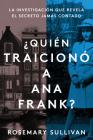 The Betrayal of Anne Frank \ La traicion de Anne Frank (Spanish edition): Una investigacion de caso sin resolver Cover Image