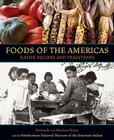Foods of the Americas: Native Recipes and Traditions Cover Image