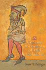 A Concise Dictionary of Old Icelandic (Medieval Academy Reprints for Teaching #41) Cover Image