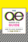 The Queer Eye Guide: How to Love Yourself the Fab Five Way Cover Image