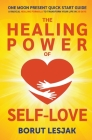 One Moon Present Quick Start Guide: A Radical Healing Formula to Transform Your Life in 28 Days - The Healing Power of Self-Love Cover Image