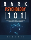 Dark Psychology 101: Understanding the Techniques of Covert Manipulation, Mind Control, Influence, and Persuasion Cover Image