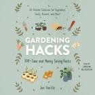 Gardening Hacks: 300+ Time and Money Saving Hacks Cover Image