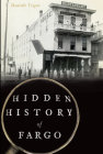Hidden History of Fargo Cover Image