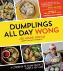 Dumplings All Day Wong: A Cookbook of Asian Delights From a Top Chef Cover Image