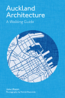 Auckland Architecture: A Walking Guide Cover Image