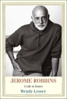 Jerome Robbins: A Life in Dance (Jewish Lives) Cover Image