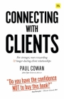 Connecting with Clients: For Stronger, More Rewarding and Longer-Lasting Client Relationships Cover Image