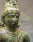 The Thief Who Stole My Heart: The Material Life of Sacred Bronzes from Chola India, 855-1280 (A. W. Mellon Lectures in the Fine Arts #46) Cover Image