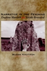 Narrative in the Feminine: Daphne Marlatt and Nicole Brossard Cover Image