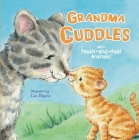 Grandma Cuddles: With Touch-And-Feel Animals! Cover Image
