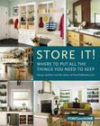 Store It!: Where to Put all the Things You Need to Keep Cover Image